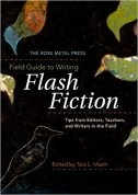 35. The Rose Metal Field Guide to Writing Flash Fiction