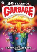 93. 30 Years of Garbage - The Garbage Pail Kids Story