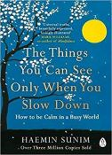16. The Things You Can See Only When You Slow Down