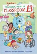 40. The Disastrous Magical Wishes of Classroom 13