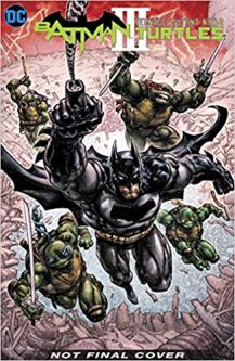 46. Batman : Teenage Mutant Ninja Turtles III
